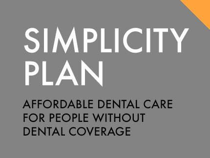 Simplicity Plan: Affordable dental care for people without dental coverage