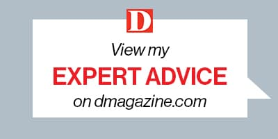 View my Expert advice on dmagazine.com